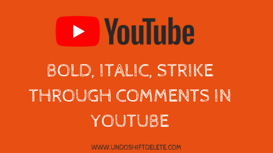 YouTube Comment Formatting – Bold, Italic, Strikethrough Text