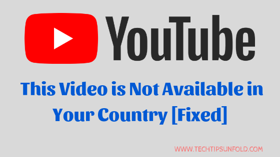 this video is not available in your country youtube fix
